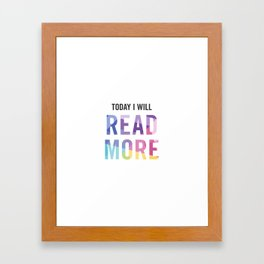 New Year's Resolution - TODAY I WILL READ MORE Framed Art Print