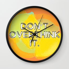 Don't Overthink It Wall Clock