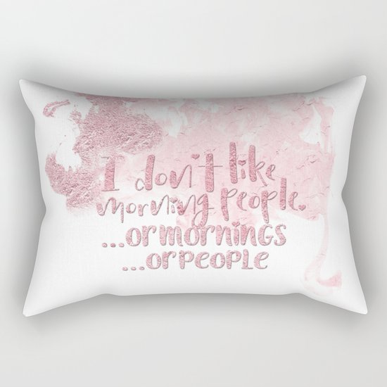 I dont like morning people, or  mornings, or people- pink for girls Rectangular Pillow