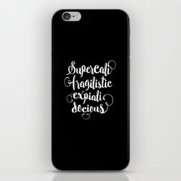 Supercalifragilisticexpialidocious black and white monochrome typography design nursery wall decor iPhone Skin