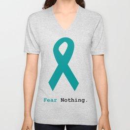 Fear Nothing: Teal Ribbon Unisex V-Neck