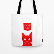 i'll cat you. Tote Bag