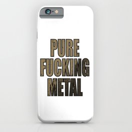 """Stay Fierce and liberated with this genre and metallic tee """"Pure Fucking Metal"""" design iPhone Case"""