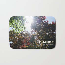 Be The Change You Wish To See Bath Mat