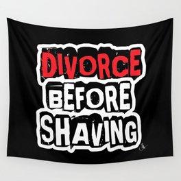 Divorce Before Shaving Wall Tapestry