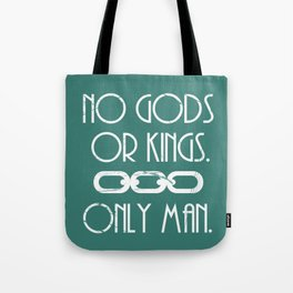 No Gods Or Kings. Only Man. Tote Bag