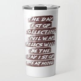 Civil War Collection Shirt Relics Collecting Travel Mug