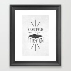 Beautiful Things Don't Ask For Attention Framed Art Print