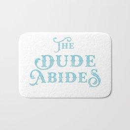 Dude Abides Cool Lebowski T-Shirt Birthday Gift Bath Mat