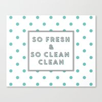 outkast Canvas Prints featuring So Fresh and So Clean Clean Aqua Spot Print by poppy loves to groove