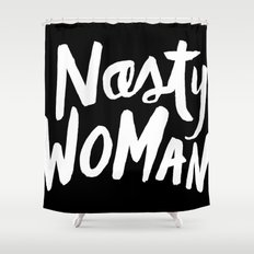 Nasty Woman Shower Curtain