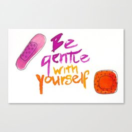 Be gentle with yourself Canvas Print