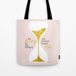Gold Hourglass - Be Happy for this Moment Omar Khayyam Persian philosopher quote print Tote Bag