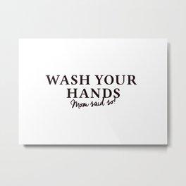 Wash Your Hands #humor #minimalism Metal Print