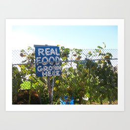 Real Food Grown Here Art Print