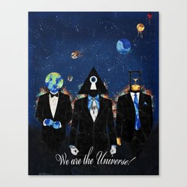 We are the Univere! Canvas Print