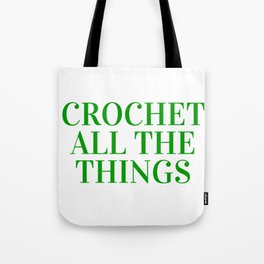 Crochet All the Things in Green Tote Bag