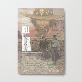 Hell or High Noon Metal Print