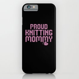 prout knitting mommy iPhone Case