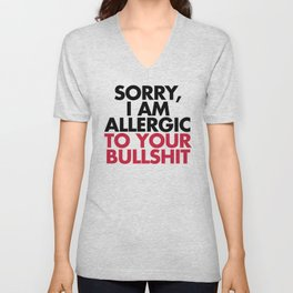 Allergic To Your Bulls**t Funny Quote Unisex V-Neck