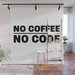 No coffee no code Wall Mural