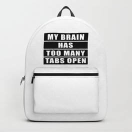 My brain has too many tabs open Backpack