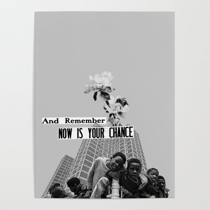 now is your chance Poster