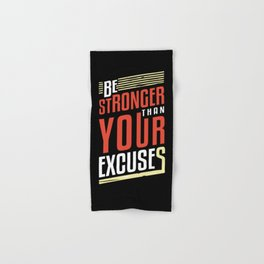 Be Stronger Than Your Excuses | Motivation Hand & Bath Towel