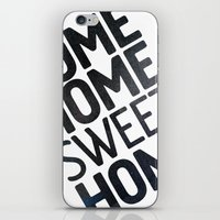 home sweet home iPhone & iPod Skins featuring HOME by Eolia