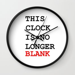 This picture is no longer blank -Self reference,conceptual,humor,minimalism,conceptualism,blank,fun Wall Clock