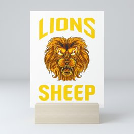 Lions Do Not Lose Sleep Over The Opinions Of Sheep Mini Art Print