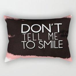 Don't Tell Me To Smile Rectangular Pillow