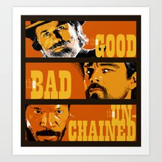 The Good, the Bad and the Unchained Art Print