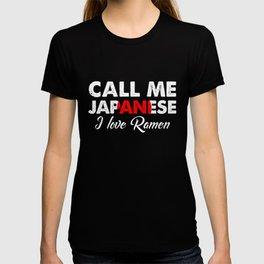 Call Me Japanese I Love Ramen   Distressed Foodie Favorite Food Vintage Gift Idea T-shirt