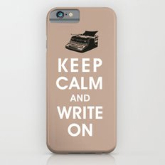 Keep Calm and Write On Slim Case iPhone 6s
