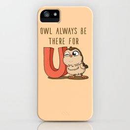 Owl Always Be There For U iPhone Case