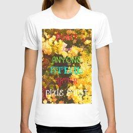 Don't let anyone steal your pixie Dust. T-shirt