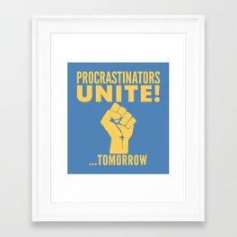 Procrastinators Unite Tomorrow (Blue) Framed Art Print
