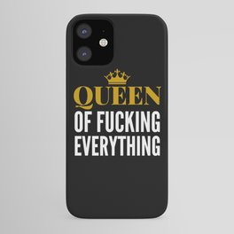 QUEEN OF FUCKING EVERYTHING (BLACK) iPhone Case