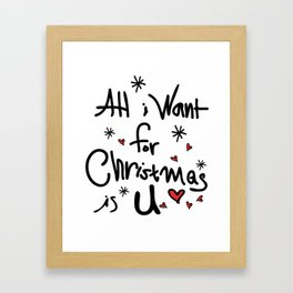 All i want for Christmas is U Framed Art Print