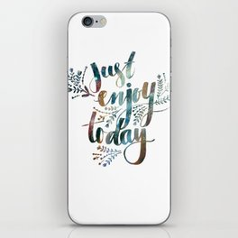 Just Enjoy Today iPhone Skin