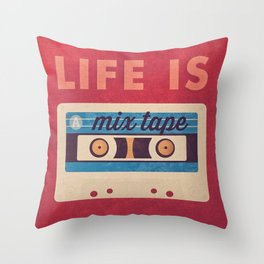 Life Is A Mix Tape Throw Pillow