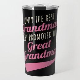 Great Grandma Gift Best Grandmas Promoted Grandmother Travel Mug