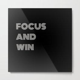 FOCUS AND WIN Metal Print