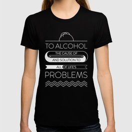 To alcohol! T-shirt