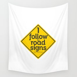 I Follow the road signs sometimes Wall Tapestry
