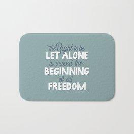 Beginning of All Freedom Bath Mat