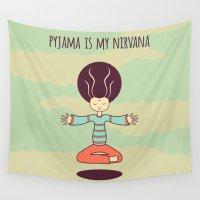 nirvana Wall Tapestries featuring pyjama is my nirvana by freshinkstain