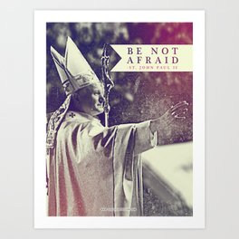 "St. JPII ""Be Not Afraid"" Art Print"