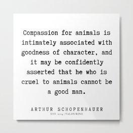 8     Arthur Schopenhauer Quote   191226 Metal Print